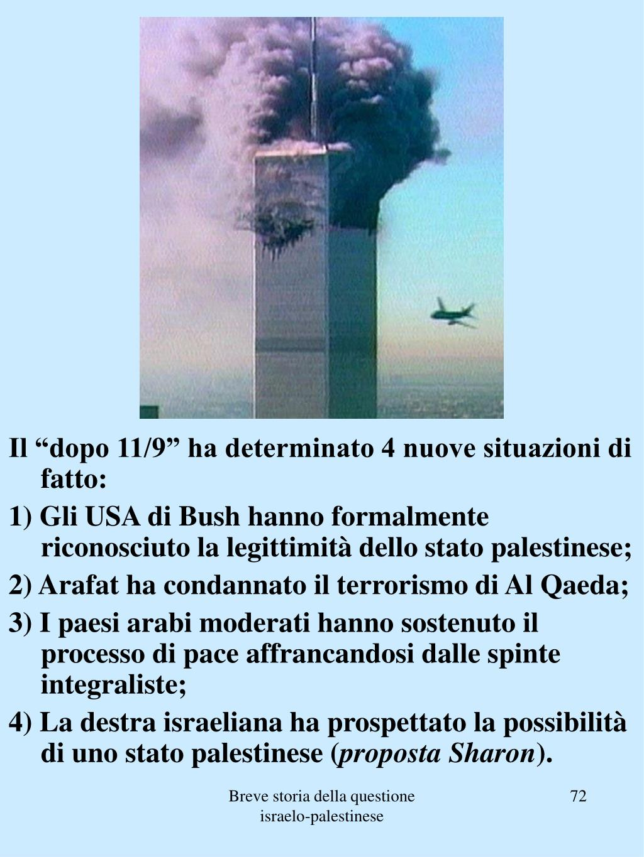 """Il """"dopo 11/9"""" ha determinato 4 nuove situazioni di fatto:"""
