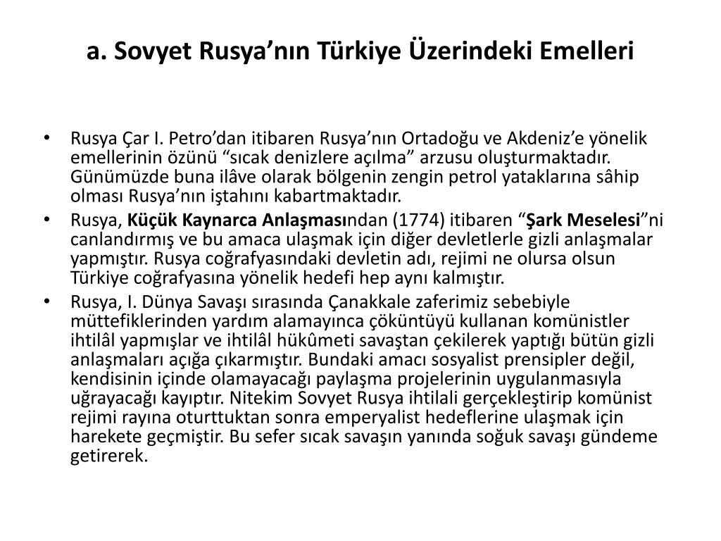 a. Sovyet Rusya'nın Türkiye Üzerindeki Emelleri