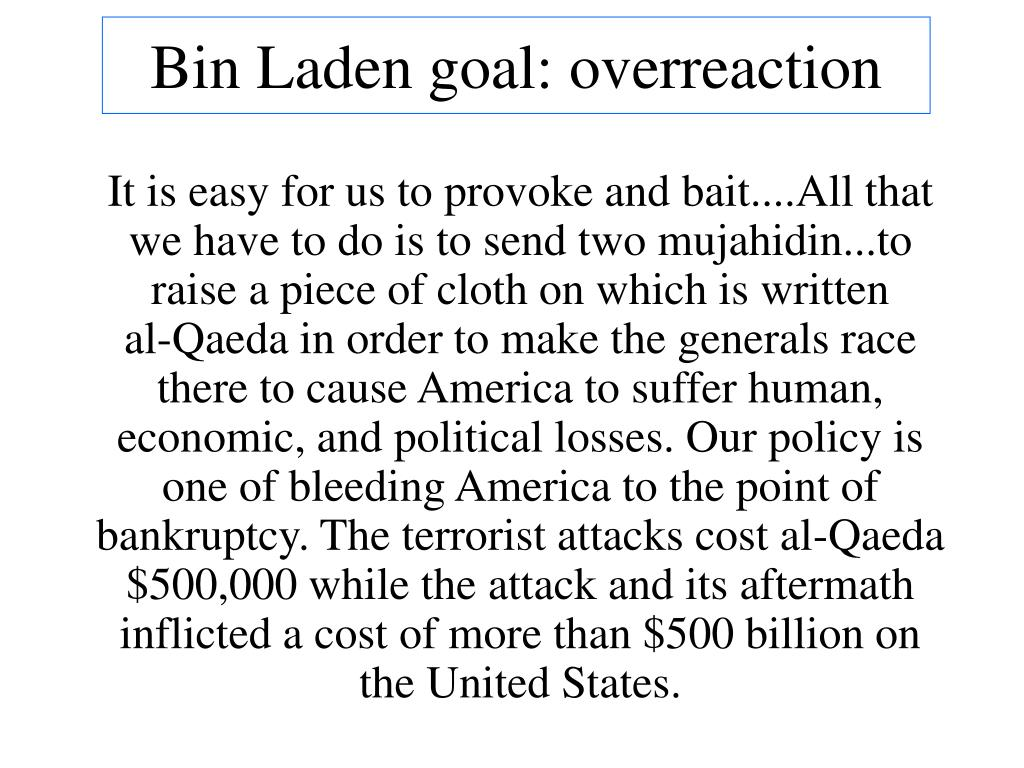 Bin Laden goal: overreaction