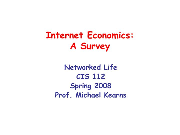 Internet economics a survey