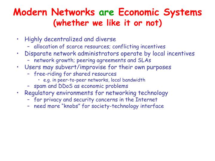 Modern networks are economic systems whether we like it or not