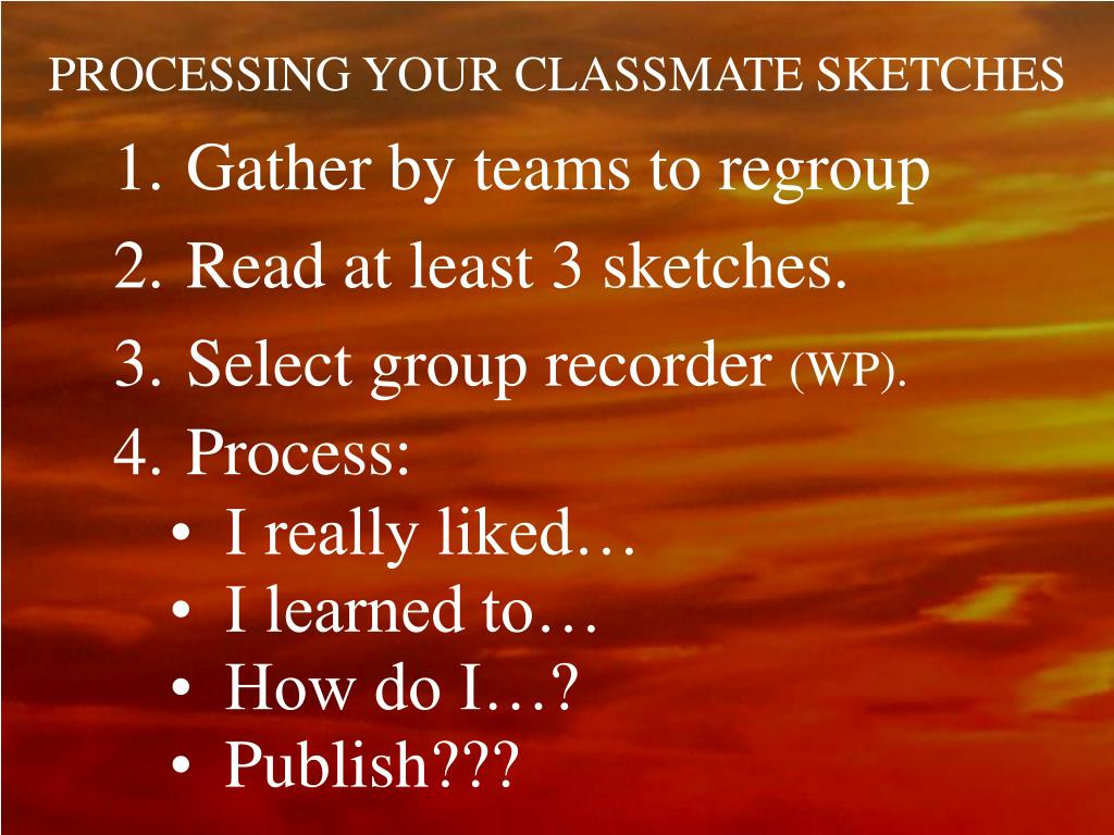 PROCESSING YOUR CLASSMATE SKETCHES