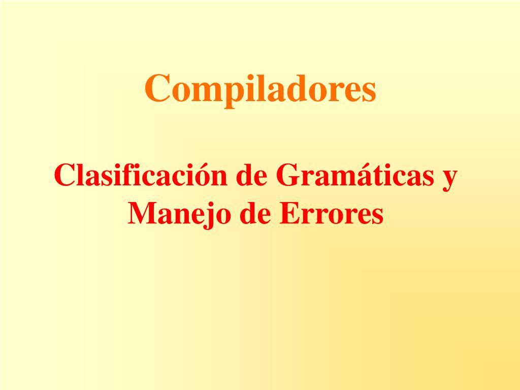 Clasificación de Gramáticas y Manejo de Errores