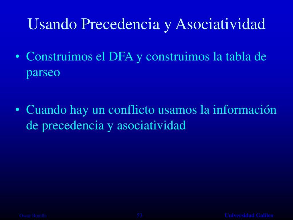 Usando Precedencia y Asociatividad