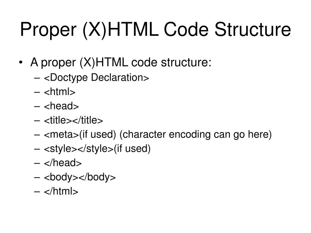 Proper (X)HTML Code Structure
