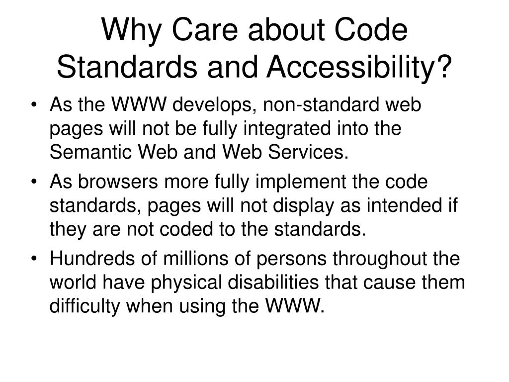Why Care about Code Standards and Accessibility?