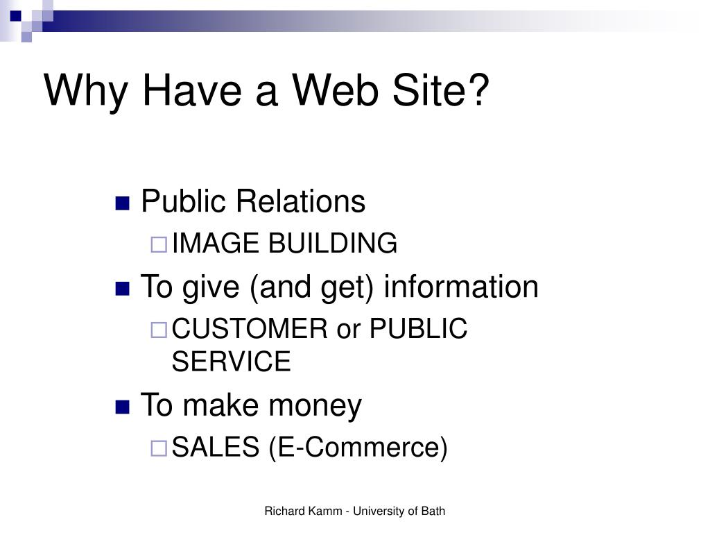 Why Have a Web Site?