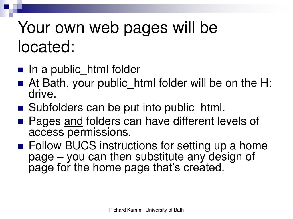 Your own web pages will be located: