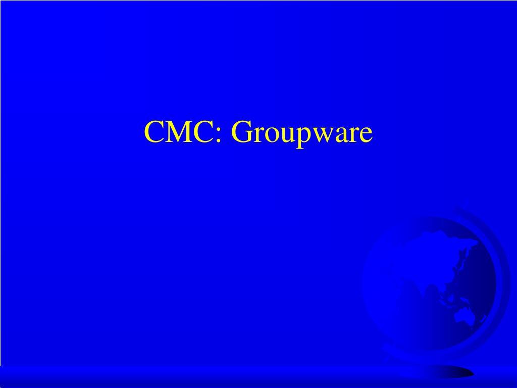 CMC: Groupware