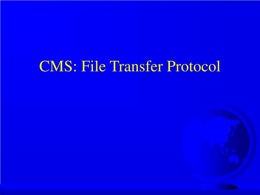 CMS: File Transfer Protocol