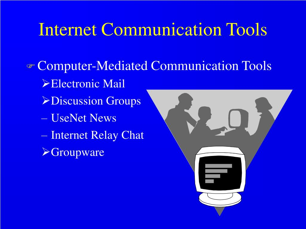 Internet Communication Tools