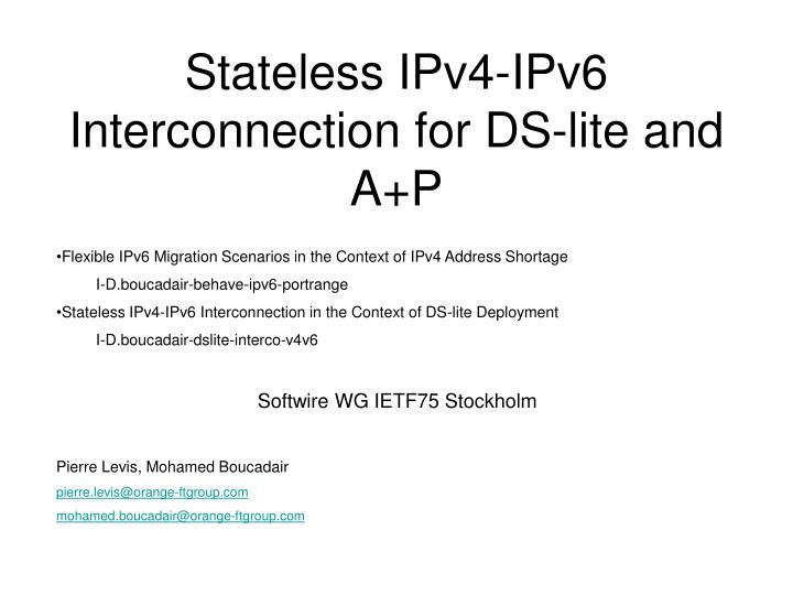 Stateless ipv4 ipv6 interconnection for ds lite and a p