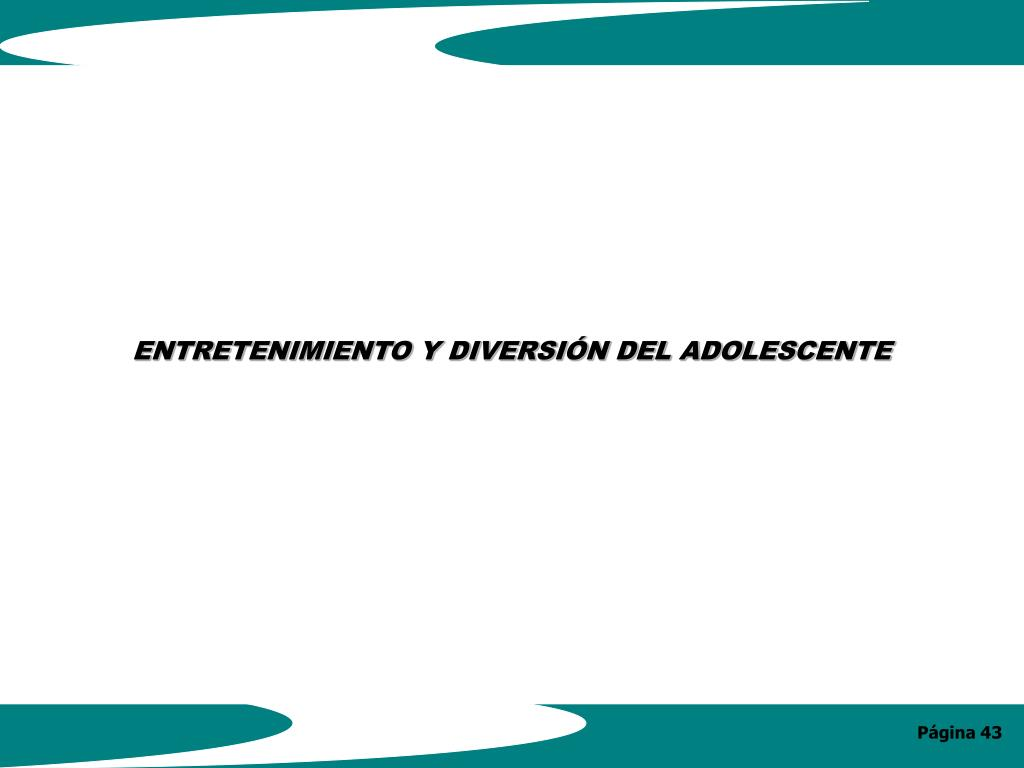 ENTRETENIMIENTO Y DIVERSIÓN DEL ADOLESCENTE