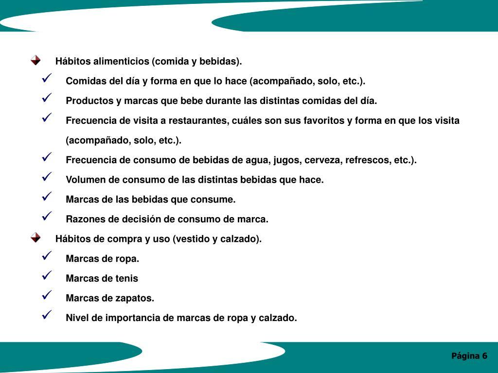 Hábitos alimenticios (comida y bebidas).