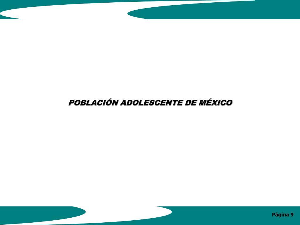 POBLACIÓN ADOLESCENTE DE MÉXICO