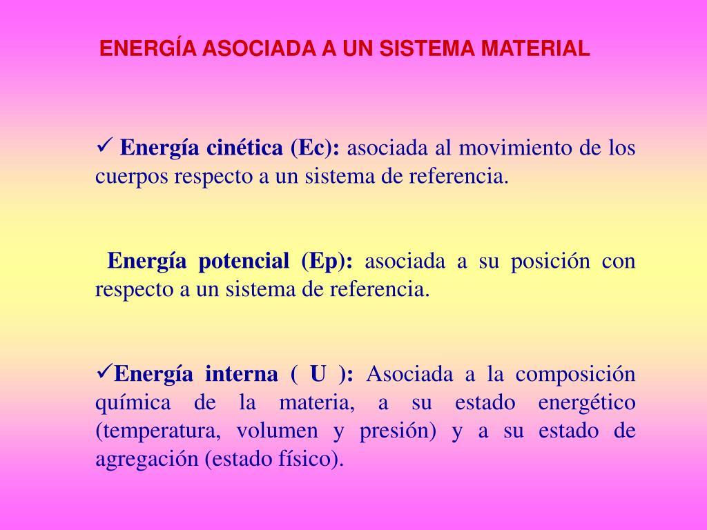 ENERGÍA ASOCIADA A UN SISTEMA MATERIAL