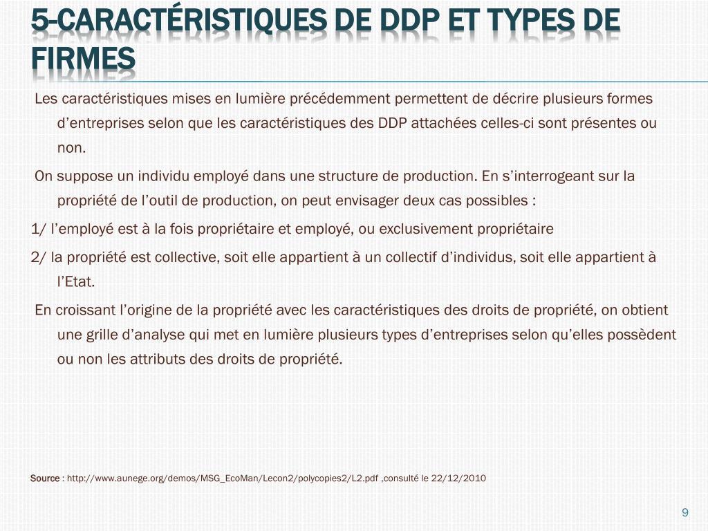 Les caractéristiques mises en lumière précédemment permettent de décrire plusieurs formes d'entreprises selon que les caractéristiques des DDP attachées celles-ci sont présentes ou non.