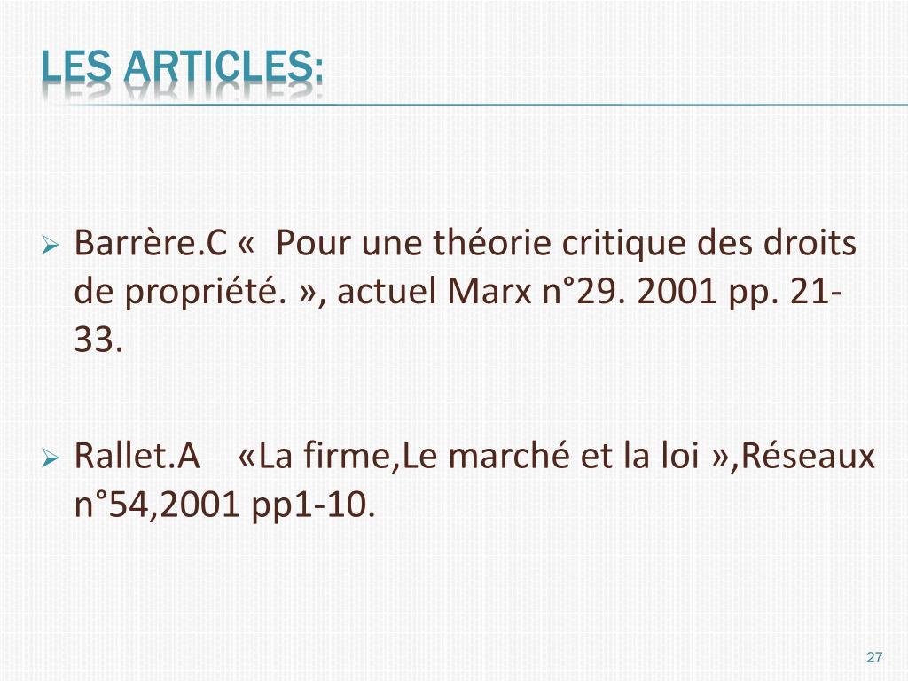 Barrère.C «  Pour une théorie critique des droits de propriété. », actuel Marx n°29. 2001 pp. 21-33.