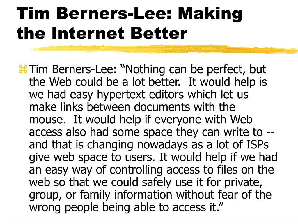 Tim Berners-Lee: Making the Internet Better