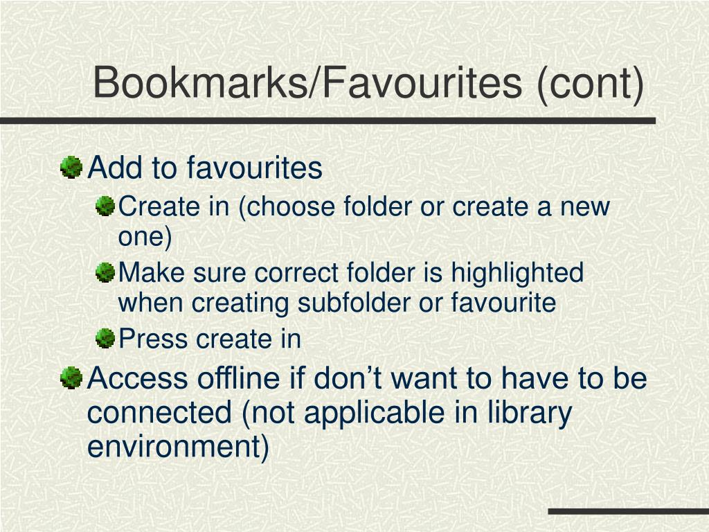 Bookmarks/Favourites (cont)
