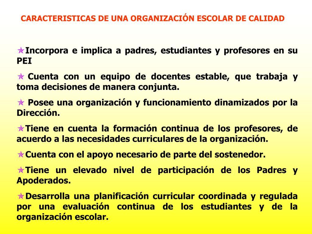CARACTERISTICAS DE UNA ORGANIZACIÓN ESCOLAR DE CALIDAD