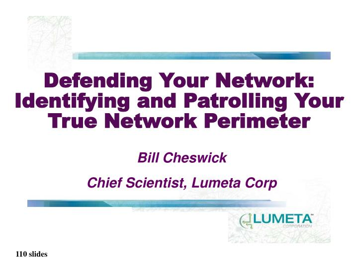 Defending your network identifying and patrolling your true network perimeter
