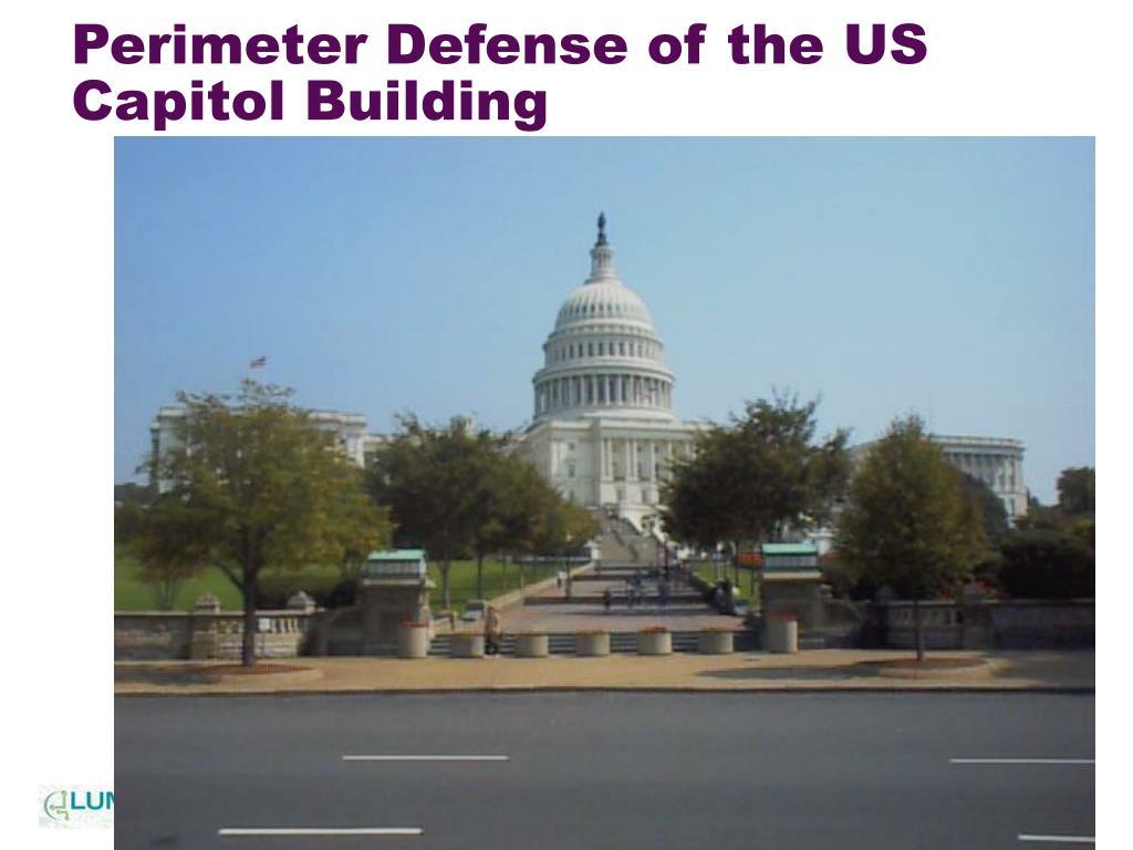 Perimeter Defense of the US Capitol Building