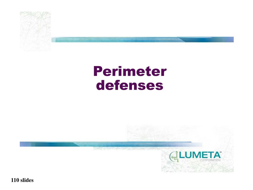 Perimeter defenses