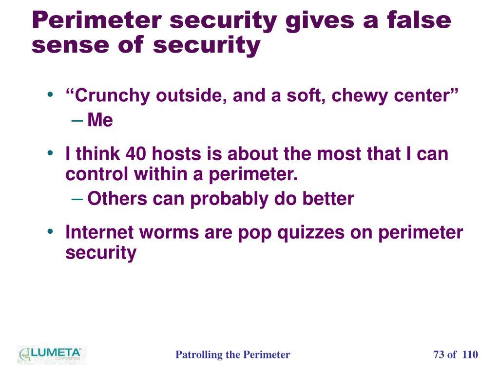 Perimeter security gives a false sense of security