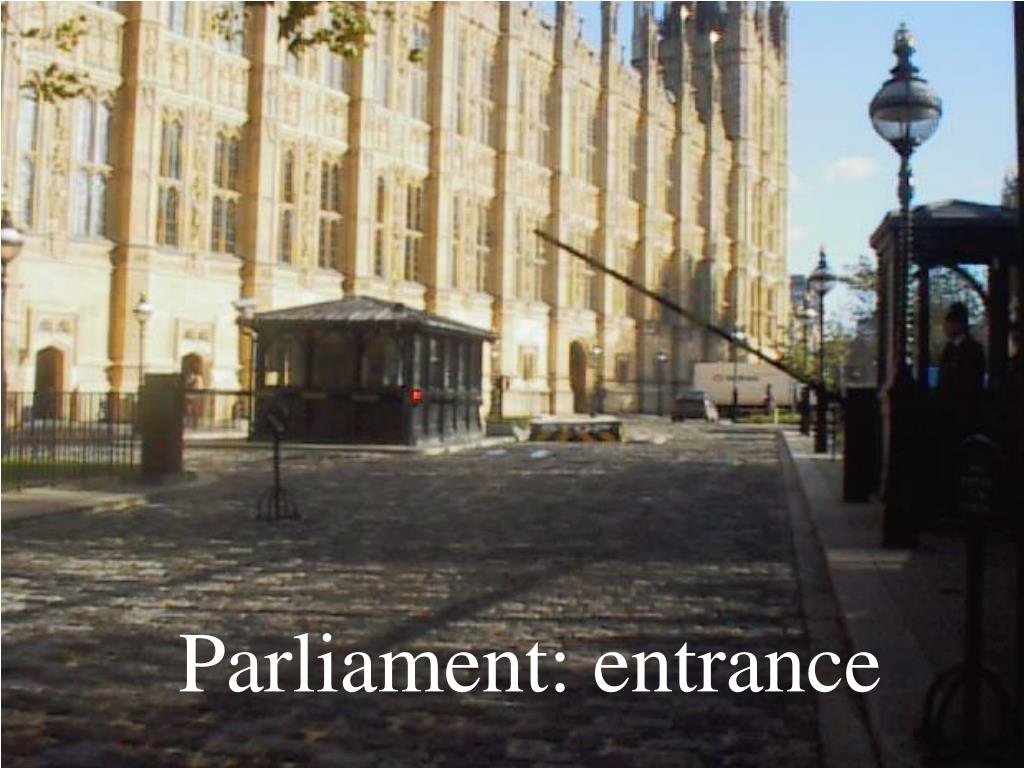 Parliament: entrance