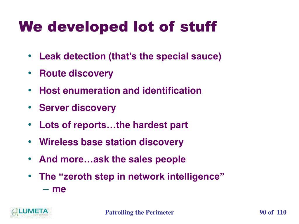 We developed lot of stuff