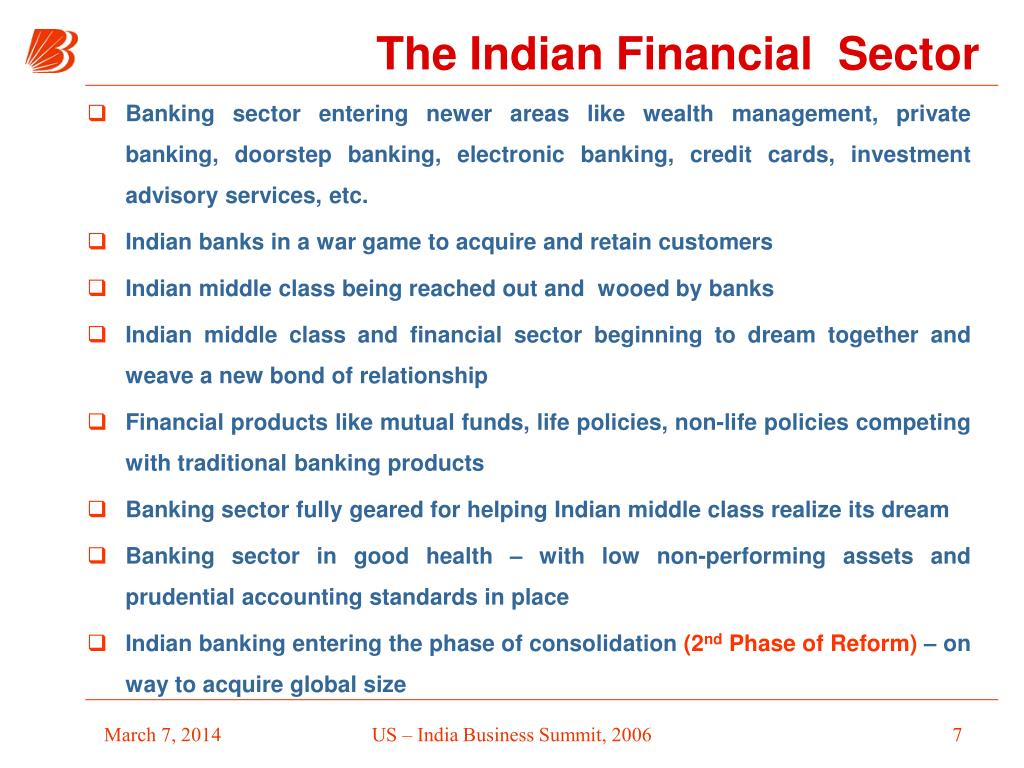 Banking sector entering newer areas like wealth management, private banking, doorstep banking, electronic banking, credit cards, investment advisory services, etc.