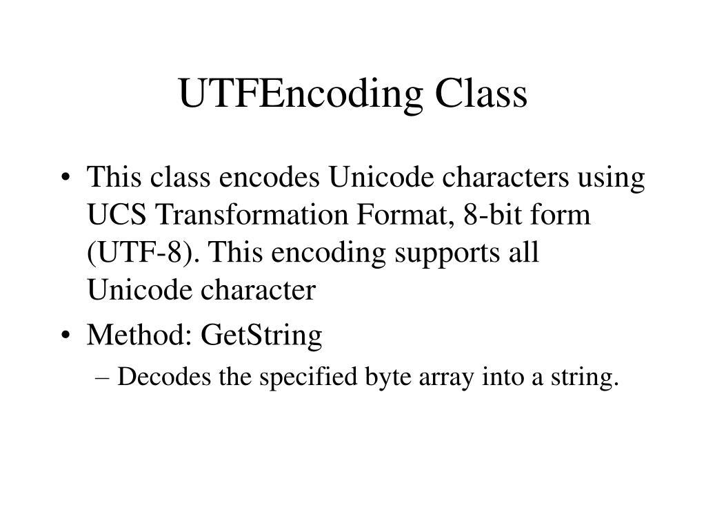 UTFEncoding Class
