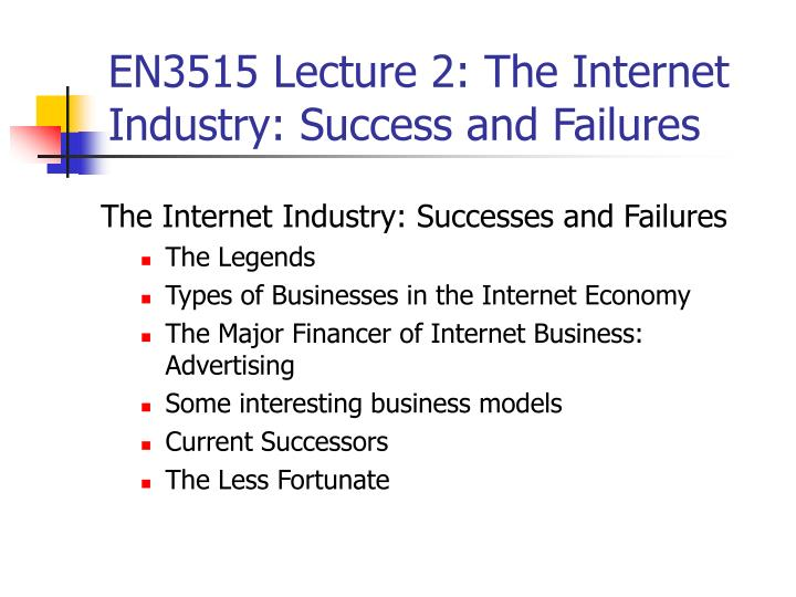 En3515 lecture 2 the internet industry success and failures