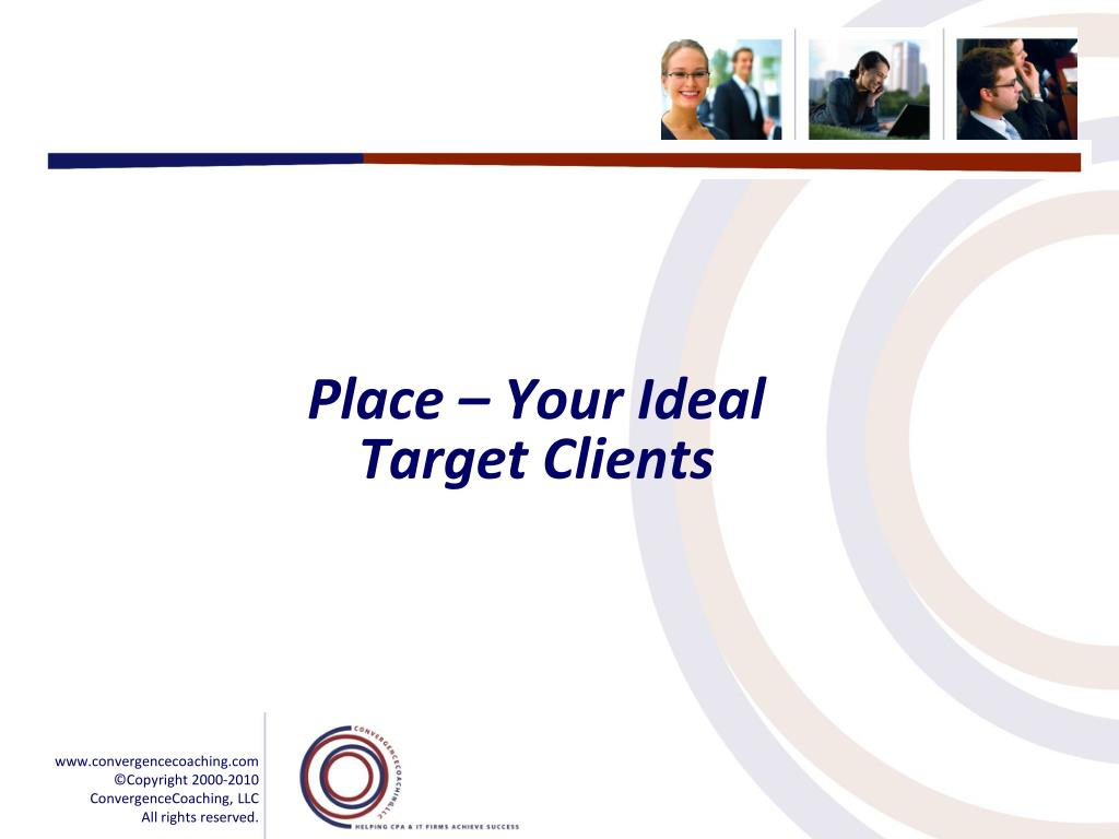Place – Your Ideal Target Clients