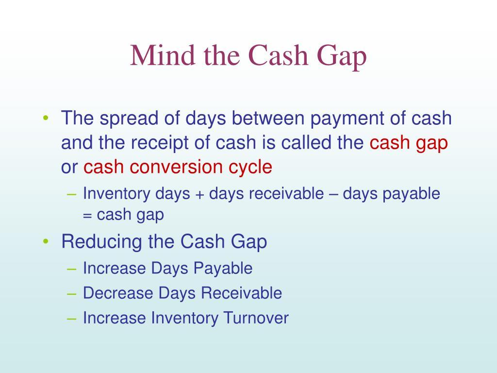 Mind the Cash Gap