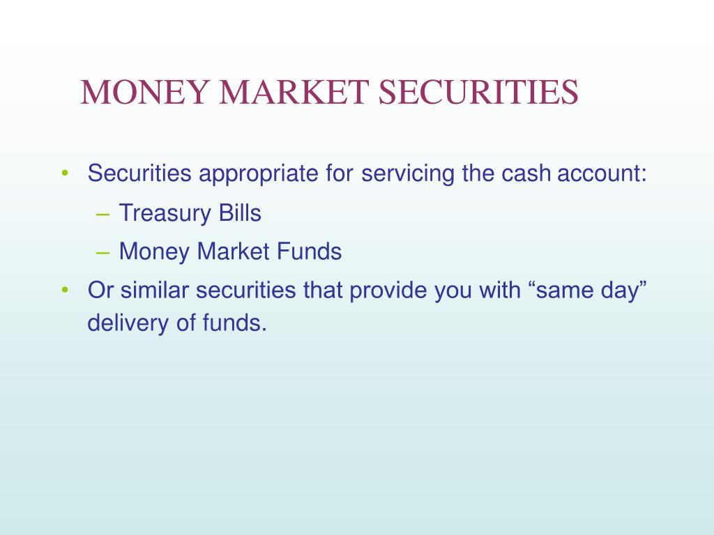 MONEY MARKET SECURITIES