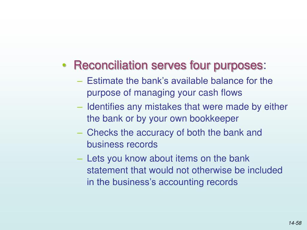 Reconciliation serves four purposes