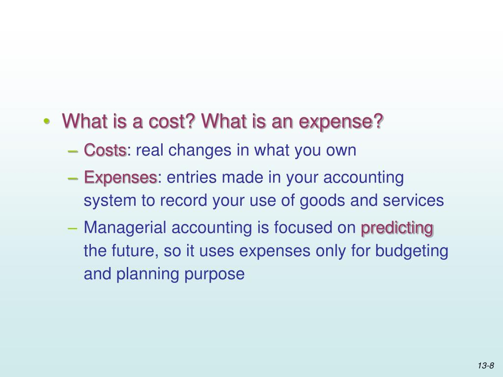 What is a cost? What is an expense?