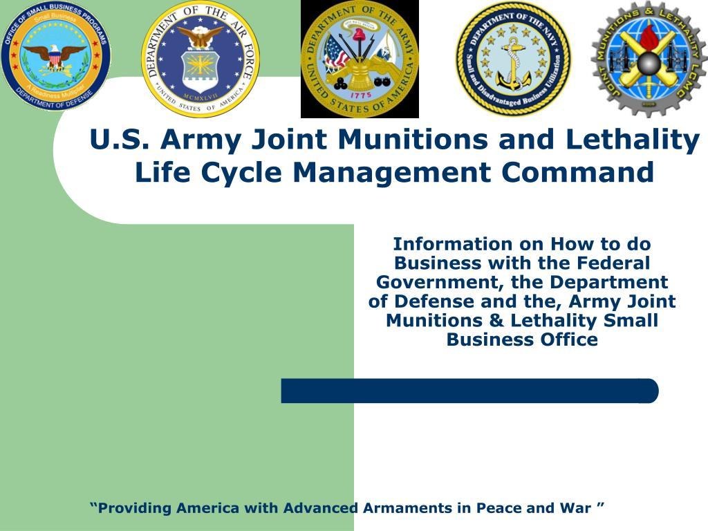 Information on How to do Business with the Federal Government, the Department of Defense and the, Army Joint Munitions & Lethality Small Business Office