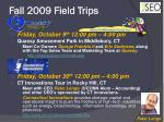 fall 2009 field trips