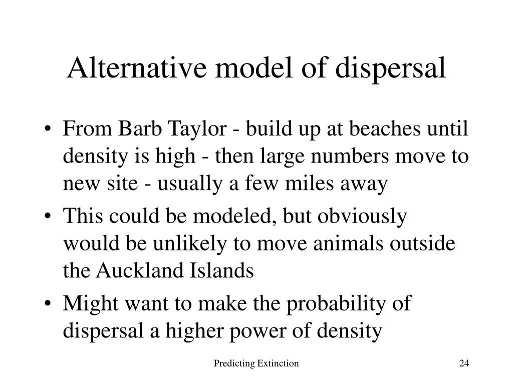 Alternative model of dispersal