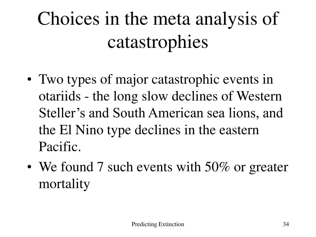 Choices in the meta analysis of catastrophies