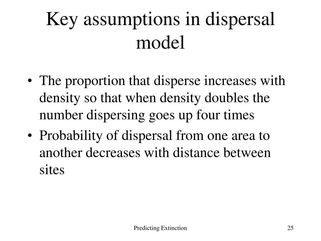 Key assumptions in dispersal model