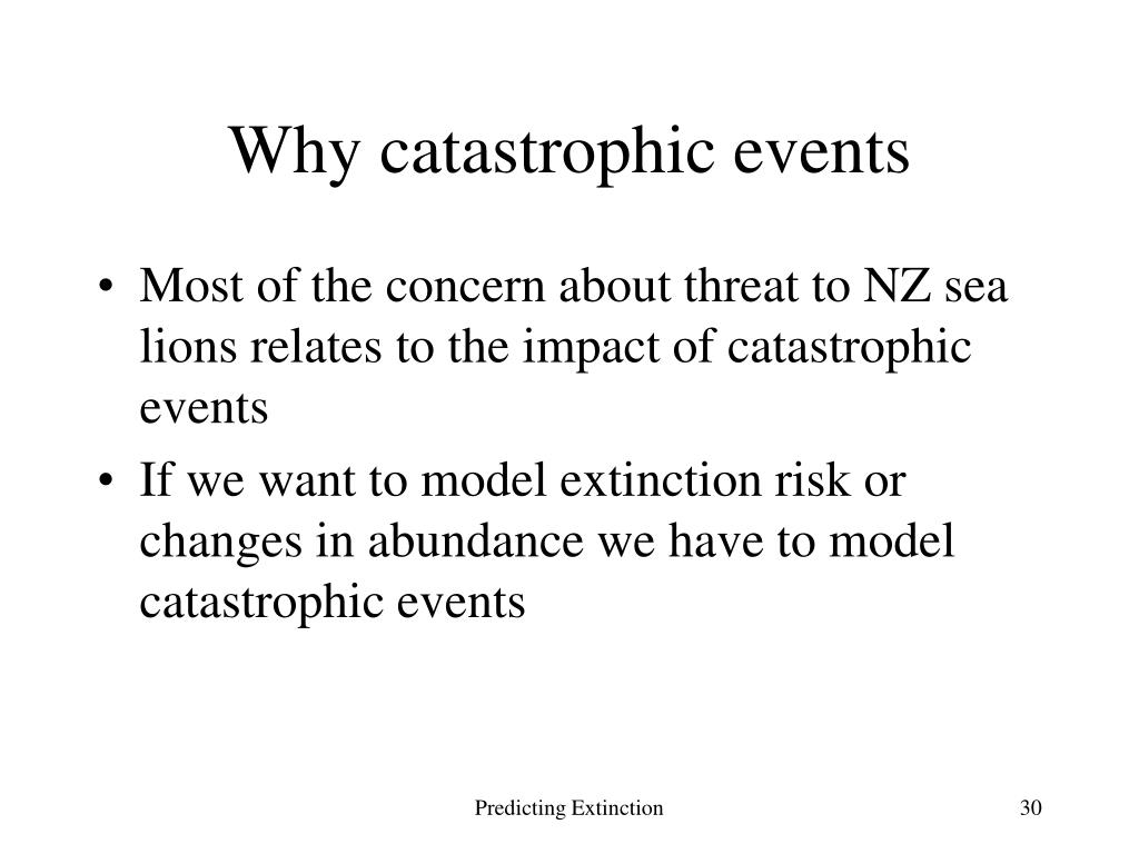 Why catastrophic events