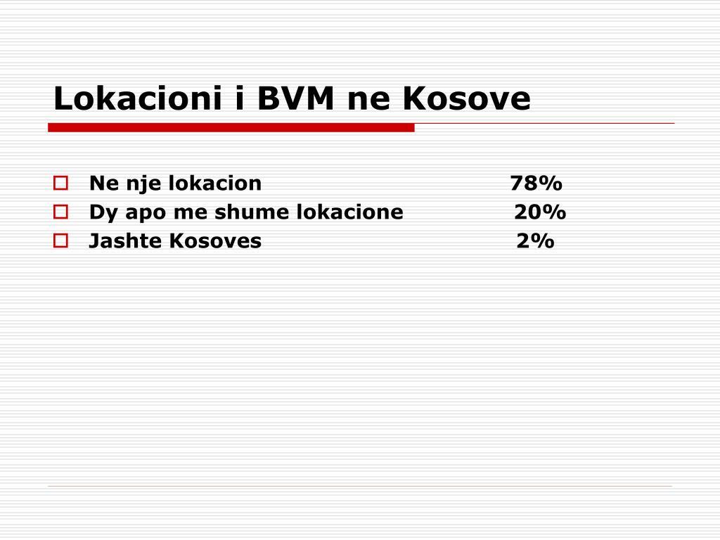 Lokacioni i BVM ne Kosove