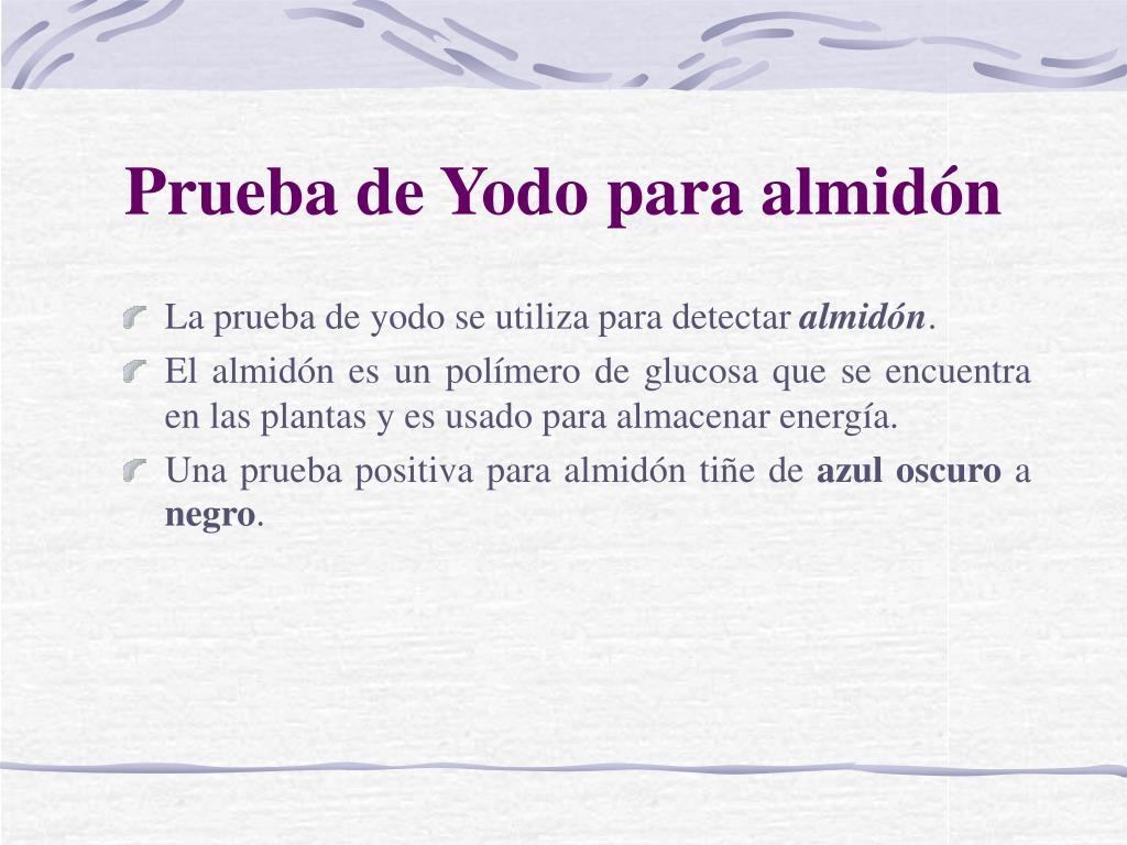 Prueba de Yodo para almidón