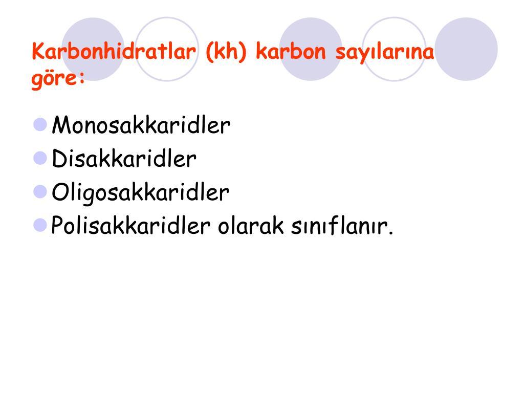 Karbonhidratlar (kh) karbon sayılarına göre: