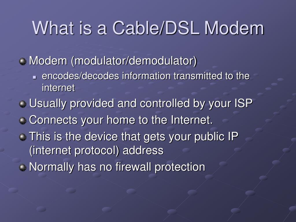 What is a Cable/DSL Modem