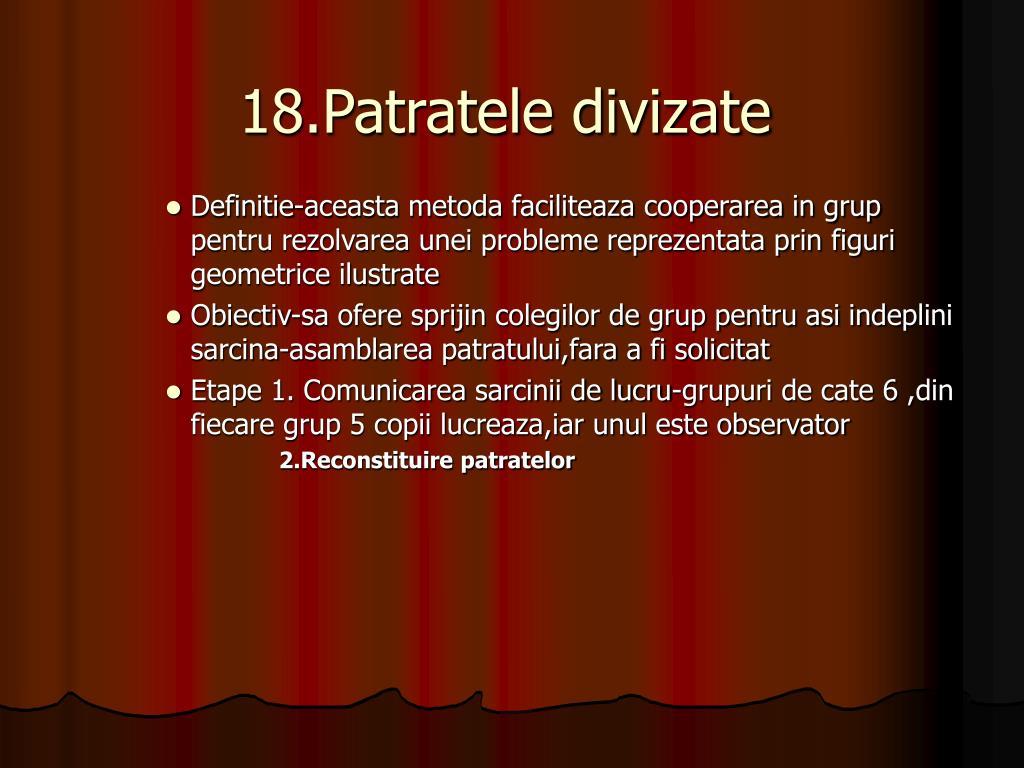 18.Patratele divizate